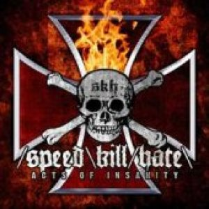 Speed Kill Hate - Acts of Insanity cover art