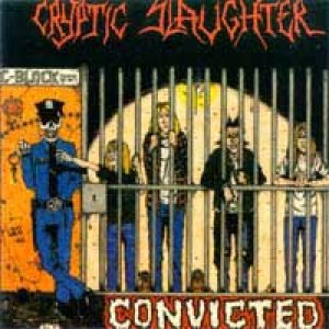 Cryptic Slaughter - Convicted cover art