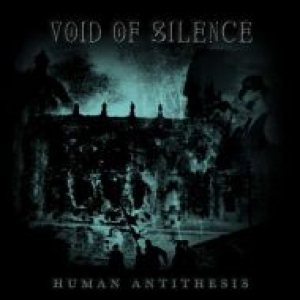 Void Of Silence - Human Antithesis cover art