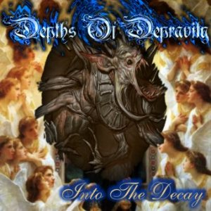 Depths of Depravity - Into the Decay cover art