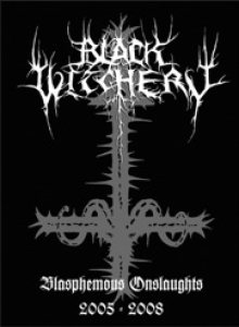 Black Witchery - Blasphemous Onslaughts 2005-2008 cover art