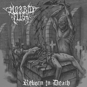 Morbid Flesh - Reborn in Death cover art