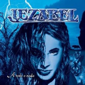 Jezabel - A Todo o Nada cover art