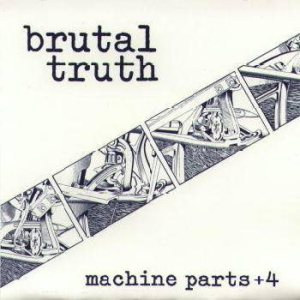 Brutal Truth - Machine Parts cover art