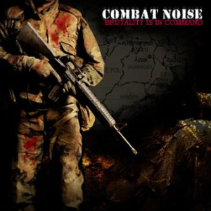 Combat Noise - Brutality is in Command cover art