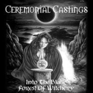 Ceremonial Castings - Into the Black Forest of Witchery cover art