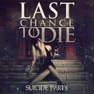 Last Chance To Die - Suicide Party cover art