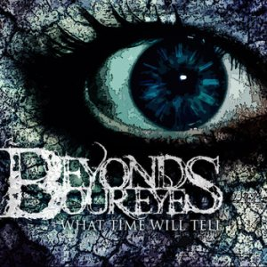 Beyond Our Eyes - What Time Will Tell cover art