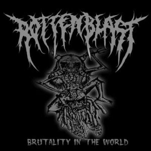 Rottenblast - Brutality in the World cover art