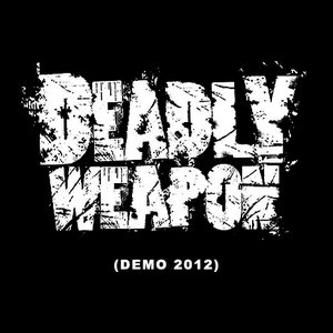 Deadly Weapon - Demo 2012 cover art