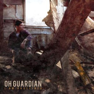 Oh, Guardian - I Am Undefined cover art