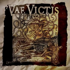 Vae Victis - Black Fucking Thrash Metal cover art
