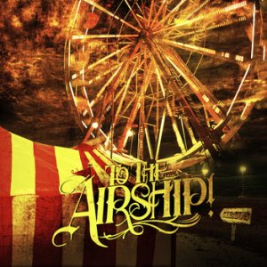 To the Airship! - To the Airship! cover art