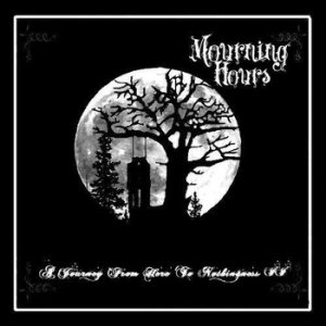 Mourning Hours - A Journey from Here to Nothingness cover art