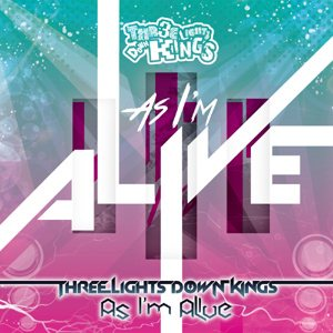 Three Lights Down Kings - As I'm Alive cover art