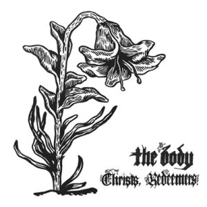 The Body - Christs, Redeemers cover art