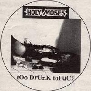 Holy Moses - Too Drunk to Fuck cover art