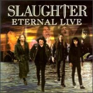 Slaughter - Eternal Live cover art