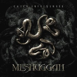 Meshuggah - Catch Thirtythree cover art