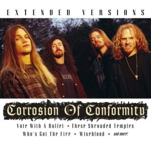 Corrosion of Conformity - Corrosion of Conformity - Extended Versions cover art