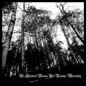 Garden of Grief - Of Shattered Dreams and Nostalgic Melancholy cover art