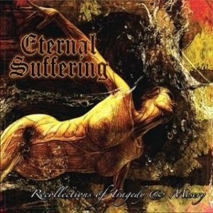 Eternal Suffering - Recollections of Tragedy & Misery cover art