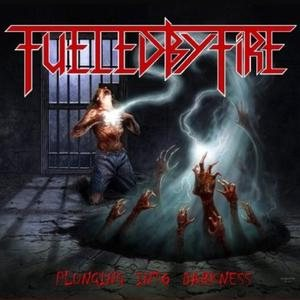 Fueled By Fire - Plunging Into Darkness cover art