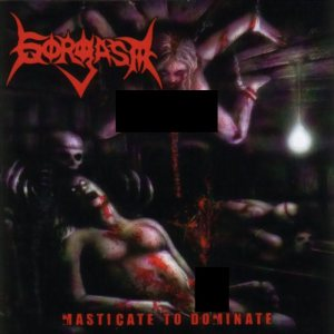 Gorgasm - Masticate to Dominate cover art