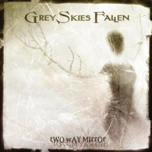 Grey Skies Fallen - Two Way Mirror cover art