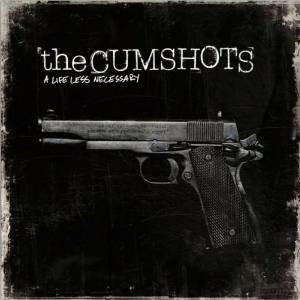 The Cumshots - A Life Less Necessary cover art