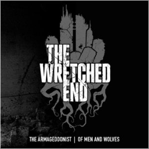 The Wretched End - The Armageddonist / of Men and Wolves cover art