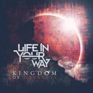 Life In Your Way - Kingdom of Darkness cover art