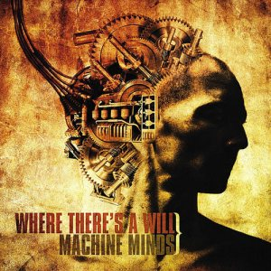 Where There's A Will - Machine Minds cover art