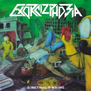 Exorcizphobia - Something Is Wrong cover art