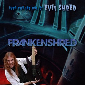 Frankenshred - Into the Lab Vol. 2: Evil Shred cover art