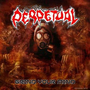 Perpetual - Grind Your Mind cover art