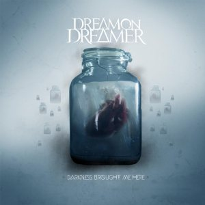 Dream On, Dreamer - Darkness Brought Me Here cover art