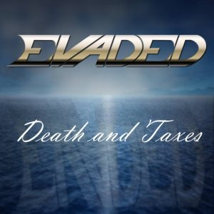 Evaded - Death and Taxes cover art