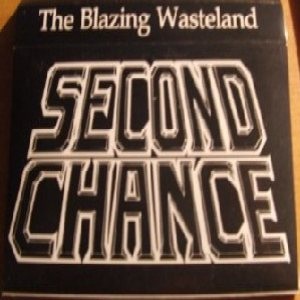 Second Chance - The Blazing Wasteland cover art