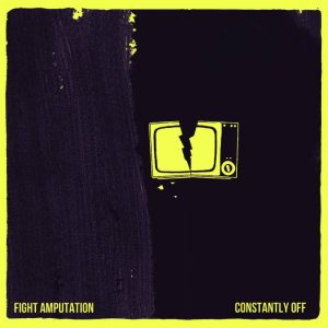 Fight Amputation - Constantly Off cover art