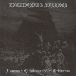 Enthroning Silence - Unnamed Quintessence of Grimness cover art