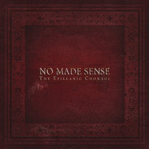 No Made Sense - The Epillanic Choragi cover art