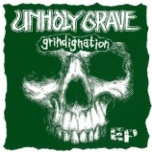 Unholy Grave - Grindignation cover art