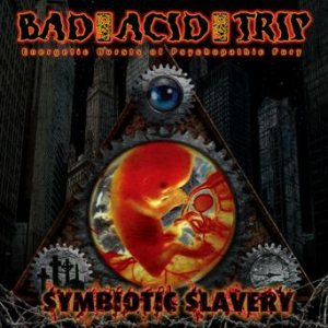 Bad Acid Trip - Symbiotic Slavery cover art