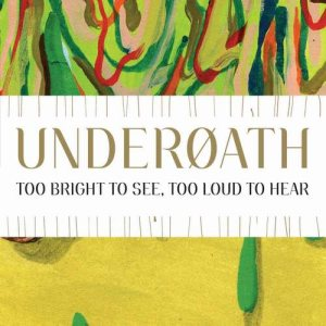 Underoath - Too Bright to See, Too Loud to Hear cover art