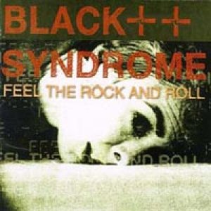 Black Syndrome - Feel the Rock N' Roll cover art