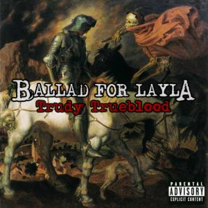 Ballad For Layla - Trudy Trueblood cover art