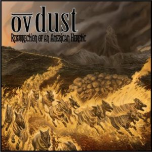Ov Dust - Resurrection of an American Heretic cover art