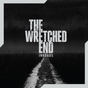 The Wretched End - Inroads cover art