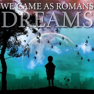 We Came As Romans - Dreams cover art